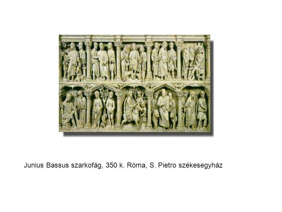 Junius Bassus szarkofág, 350 k. Róma, S. Pietro székesegyház