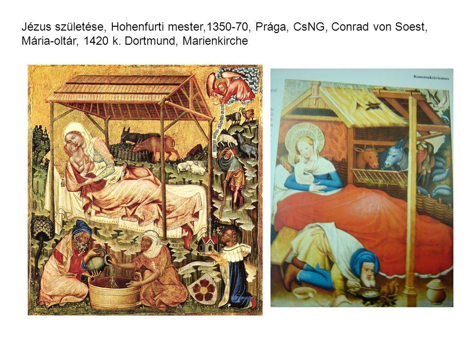 Jézus születése, Hohenfurti mester,1350-70, Prága, CsNG, Conrad von Soest, Mária-oltár, 1420 k. Dortmund, Marienkirche