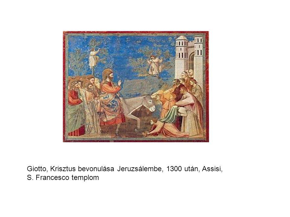 Giotto, Krisztus bevonulása Jeruzsálembe, 1300 után, Assisi, S. Francesco templom