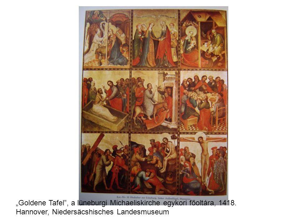 """Goldene Tafel"", a lüneburgi Michaeliskirche egykori főoltára, 1418. Hannover, Niedersäcshisches Landesmuseum"