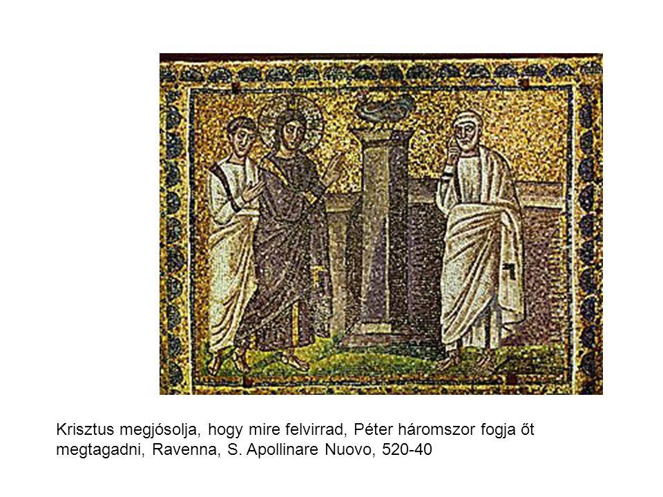 Krisztus megjósolja, hogy mire felvirrad, Péter háromszor fogja őt megtagadni, Ravenna, S. Apollinare Nuovo, 520-40
