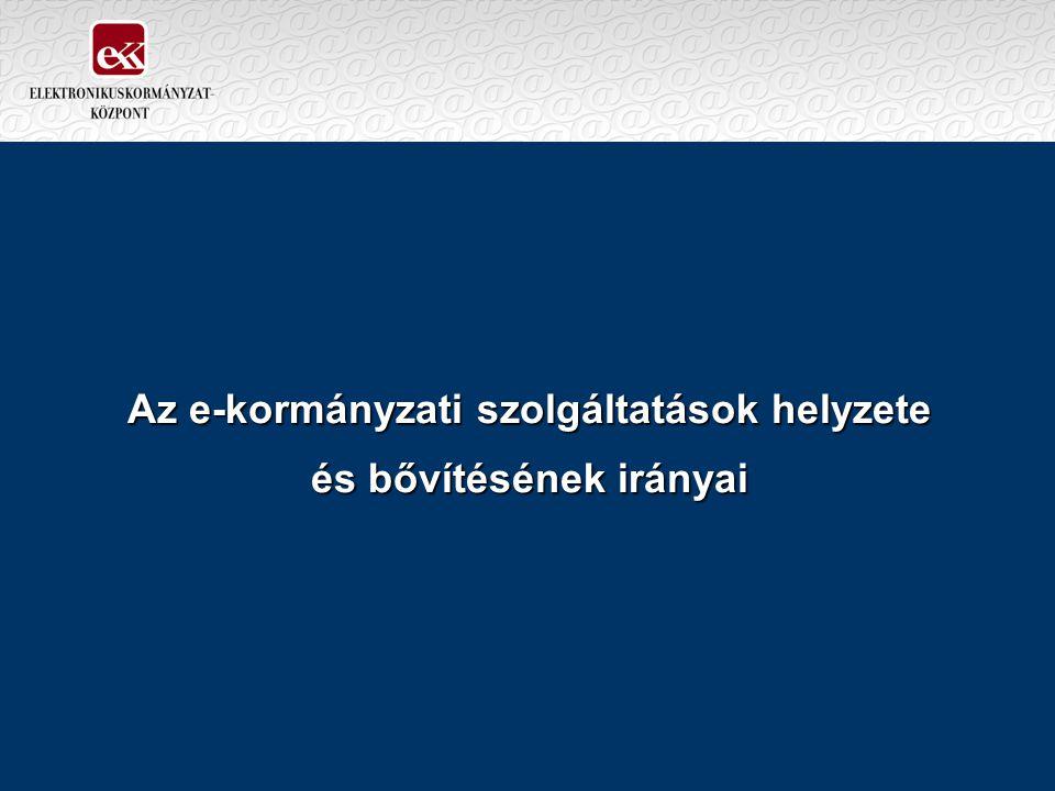 Az e-kormányzati szolgáltatások helyzete és bővítésének irányai