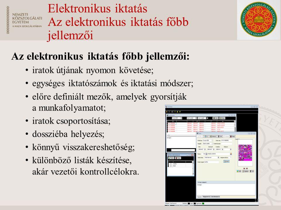 Elektronikus iktatás Az elektronikus iktatás főbb jellemzői Az elektronikus iktatás főbb jellemzői: iratok útjának nyomon követése; egységes iktatószá