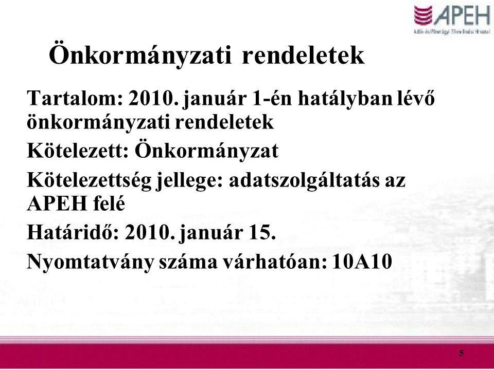 5 Önkormányzati rendeletek Tartalom: 2010. január 1-én hatályban lévő önkormányzati rendeletek Kötelezett: Önkormányzat Kötelezettség jellege: adatszo