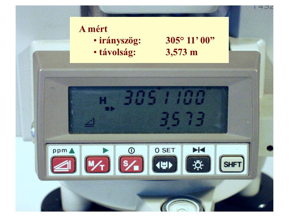 A mért irányszög:305° 11' 00 távolság:3,573 m