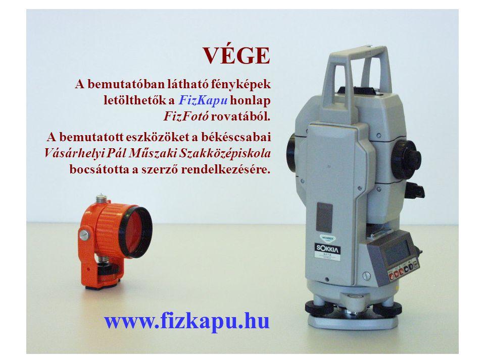 VÉGE A bemutatóban látható fényképek letölthetők a FizKapu honlap FizFotó rovatából.