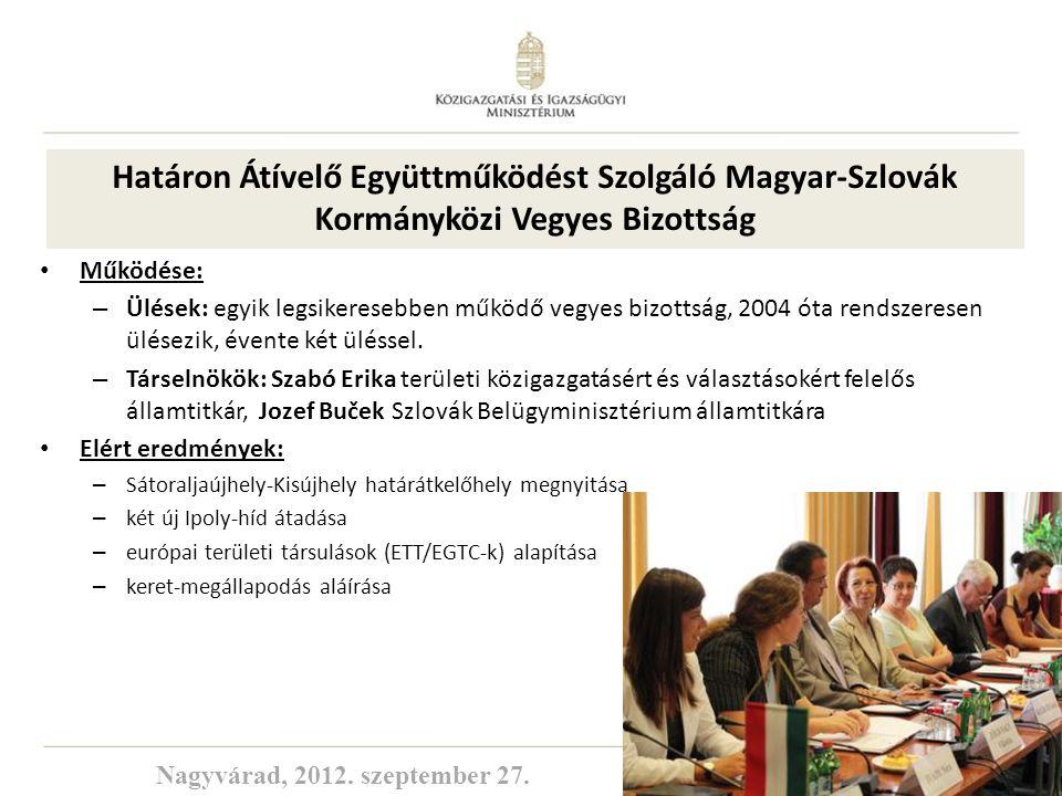 15 Működése: – Ülések: egyik legsikeresebben működő vegyes bizottság, 2004 óta rendszeresen ülésezik, évente két üléssel. – Társelnökök: Szabó Erika t