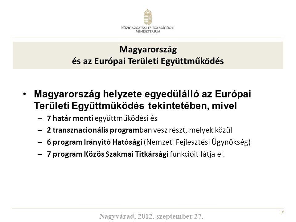 16 Magyarország helyzete egyedülálló az Európai Területi Együttműködés tekintetében, mivel – 7 határ menti együttműködési és – 2 transznacionális prog