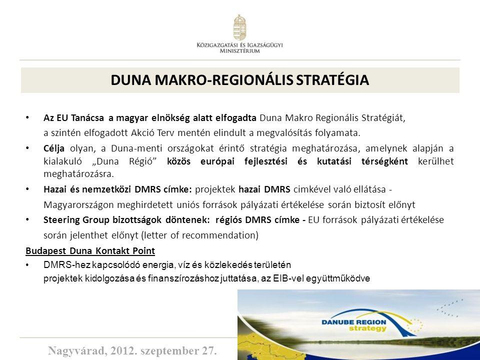 22 Az EU Tanácsa a magyar elnökség alatt elfogadta Duna Makro Regionális Stratégiát, a szintén elfogadott Akció Terv mentén elindult a megvalósítás fo