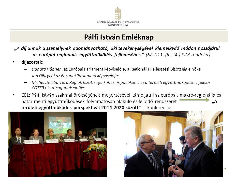 """25 """"A díj annak a személynek adományozható, aki tevékenységével kiemelkedő módon hozzájárul az európai regionális együttműködés fejlődéséhez."""" (6/2011"""
