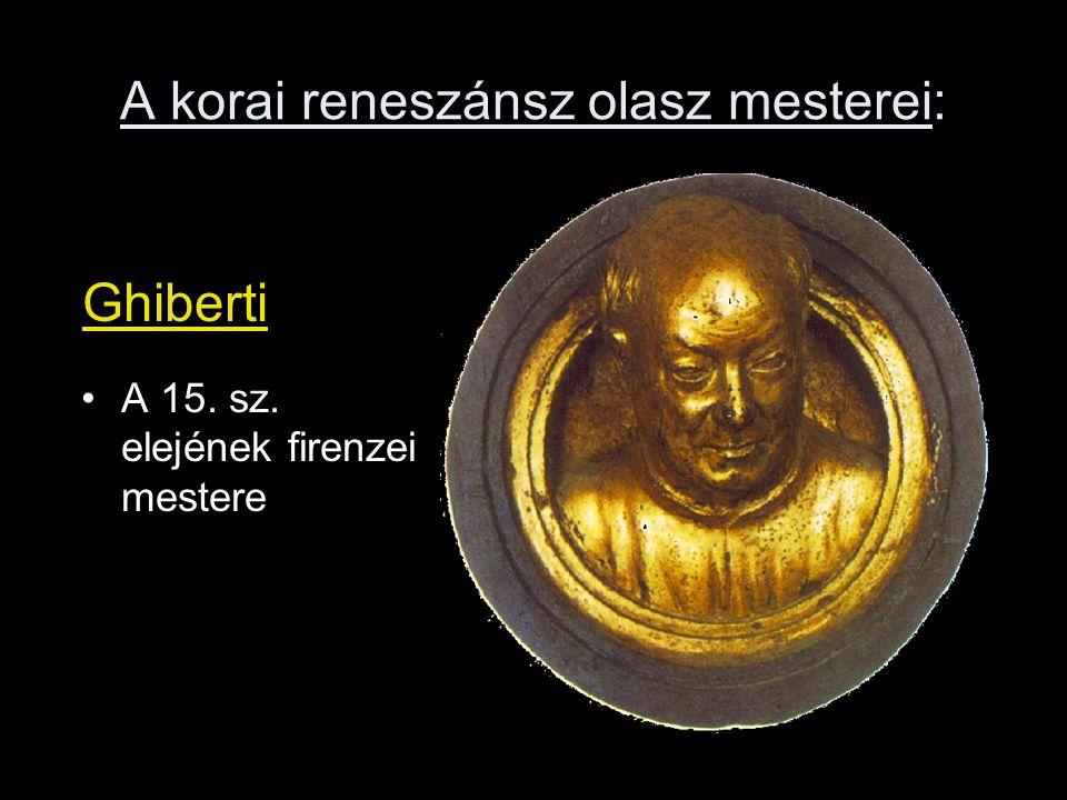 A korai reneszánsz olasz mesterei: A 15. sz. elejének firenzei mestere Ghiberti