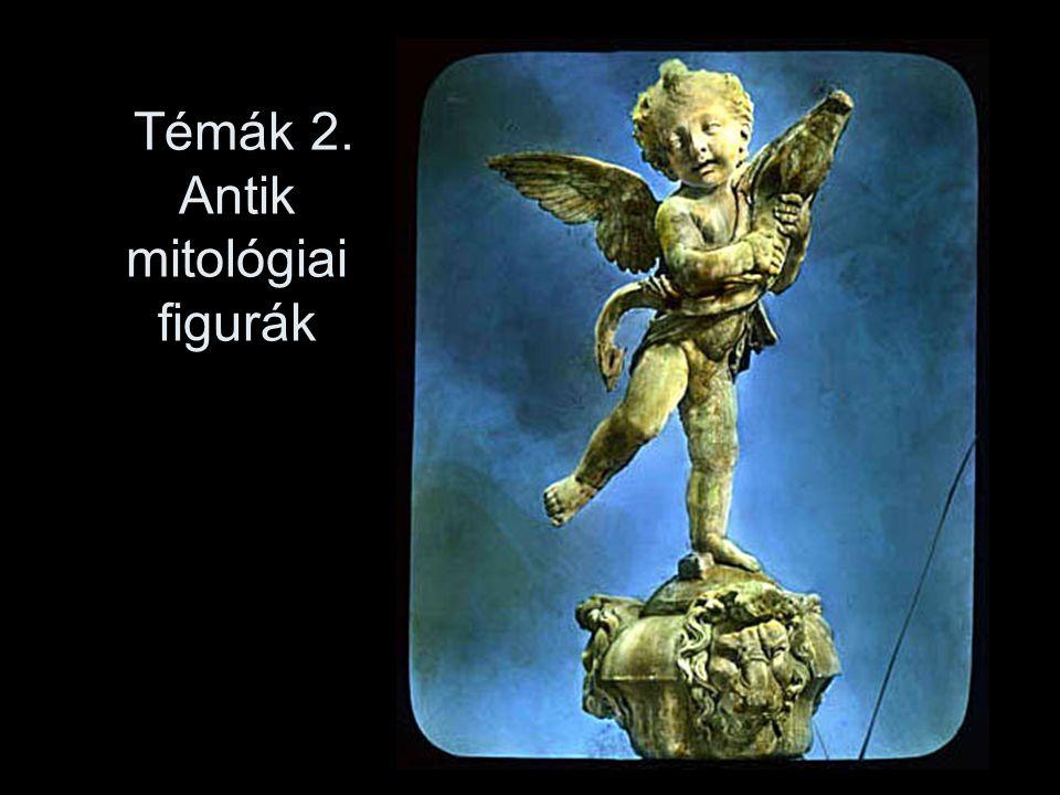 Témák 2. Antik mitológiai figurák