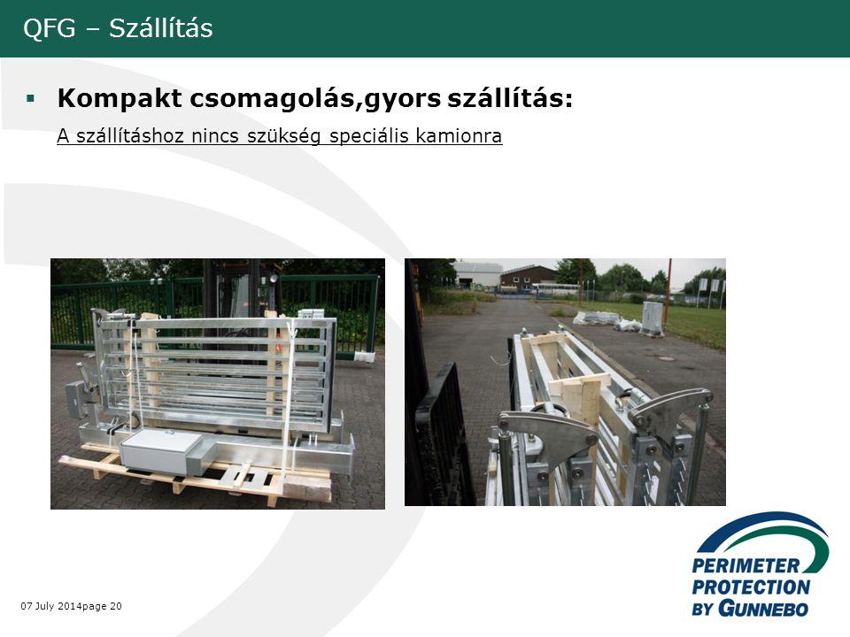 07 July 2014page 20 QFG – Szállítás  Kompakt csomagolás,gyors szállítás: A szállításhoz nincs szükség speciális kamionra