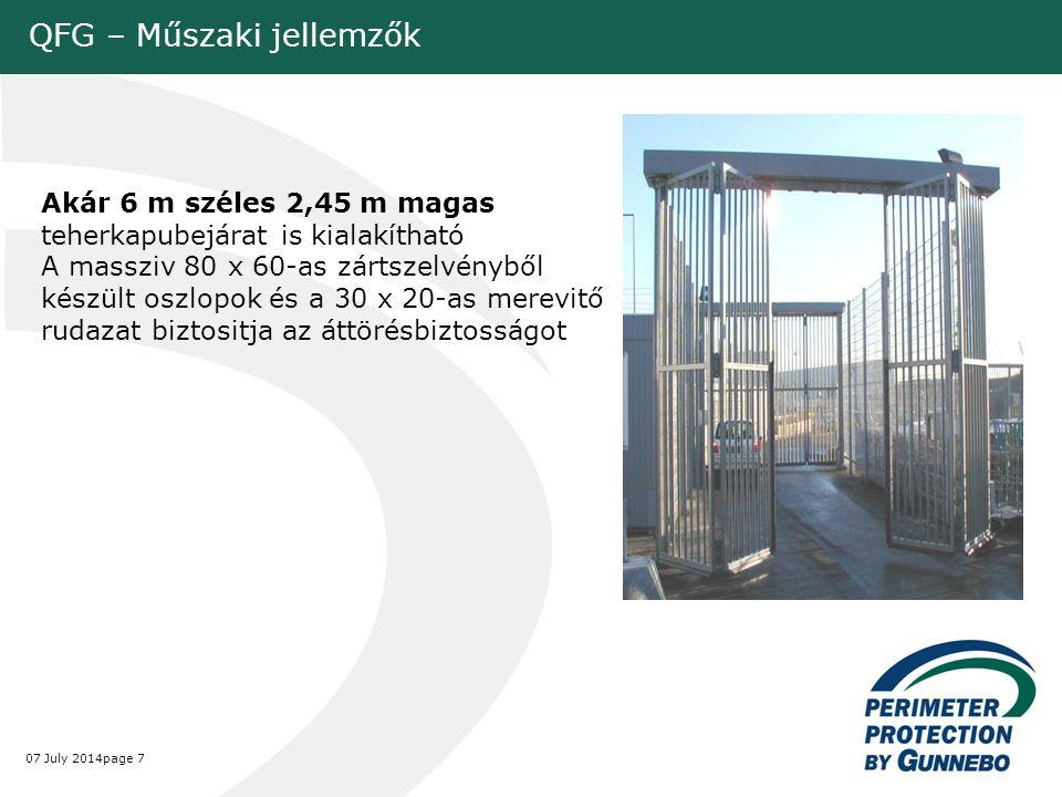 07 July 2014page 7 QFG – Műszaki jellemzők Akár 6 m széles 2,45 m magas teherkapubejárat is kialakítható A massziv 80 x 60-as zártszelvényből készült