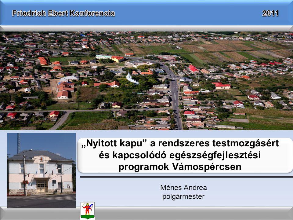 """""""Nyitott kapu"""" a rendszeres testmozgásért és kapcsolódó egészségfejlesztési programok Vámospércsen Ménes Andrea polgármester"""