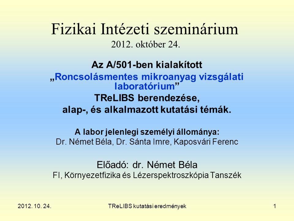 2012. 10. 24.TReLIBS kutatási eredmények1 Fizikai Intézeti szeminárium 2012.