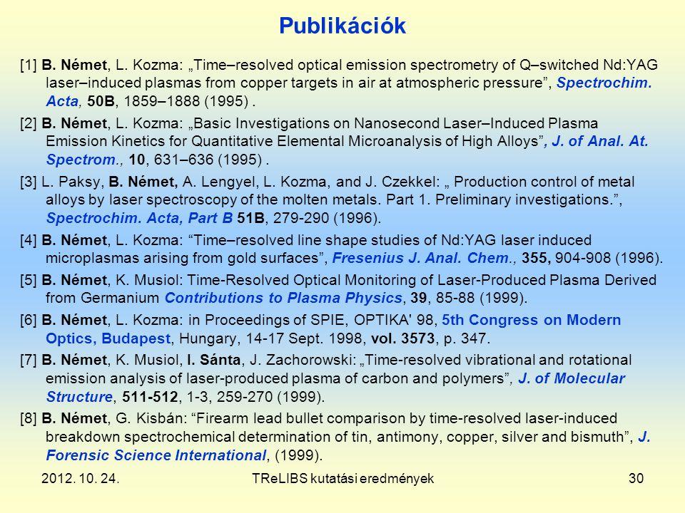 2012. 10. 24.TReLIBS kutatási eredmények30 Publikációk [1] B.