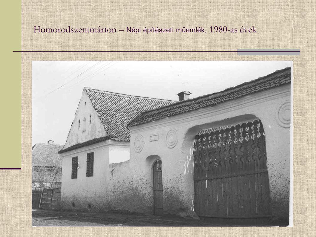 Homorodszentmárton – Népi építészeti műemlék, 1980-as évek