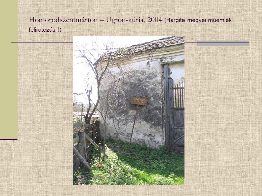 Homorodszentmárton – Ugron-kúria, 2004 ( Hargita megyei műemlék feliratozás ! )