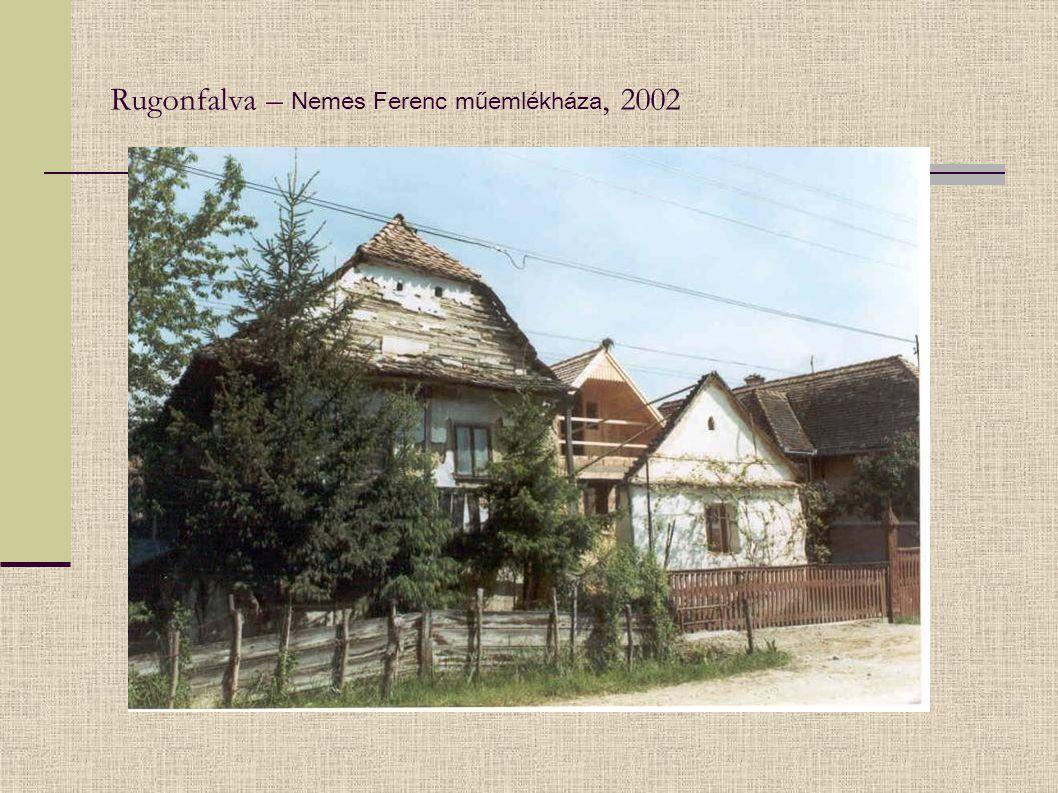 Rugonfalva – Nemes Ferenc műemlékháza, 2002