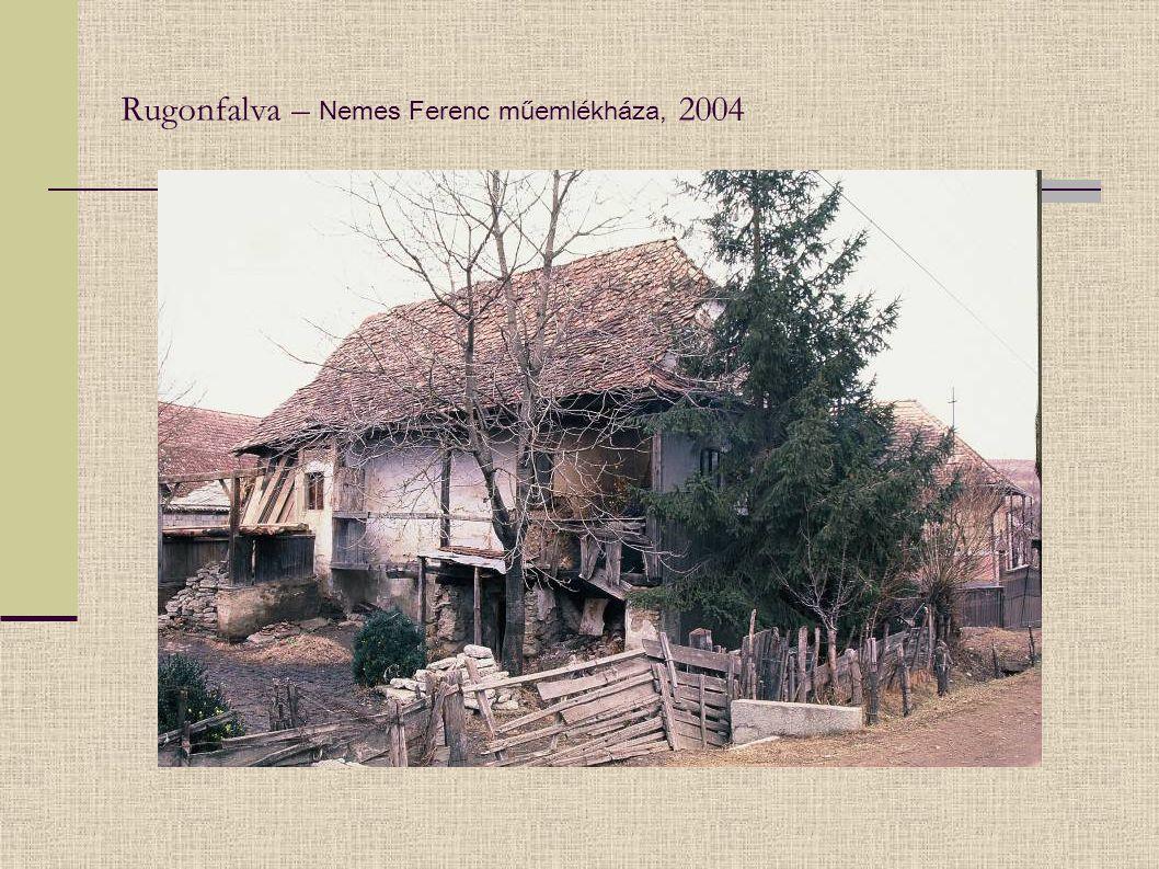 Rugonfalva – Nemes Ferenc műemlékháza, 2004