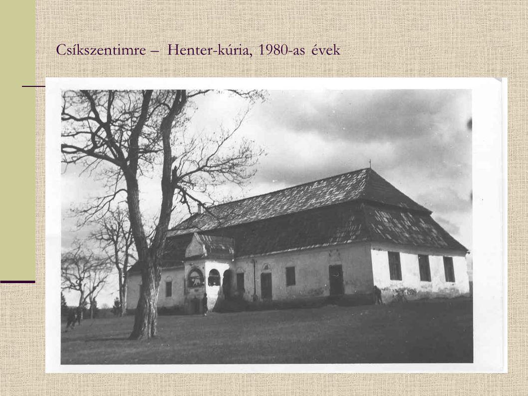 Csíkszentimre – Henter-kúria, 1980-as évek