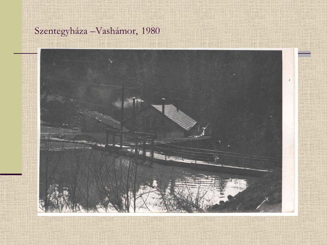 Szentegyháza –Vashámor, 1980