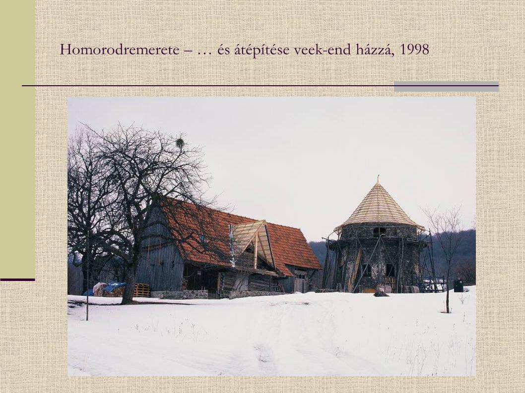 Homorodremerete – … és átépítése veek-end házzá, 1998