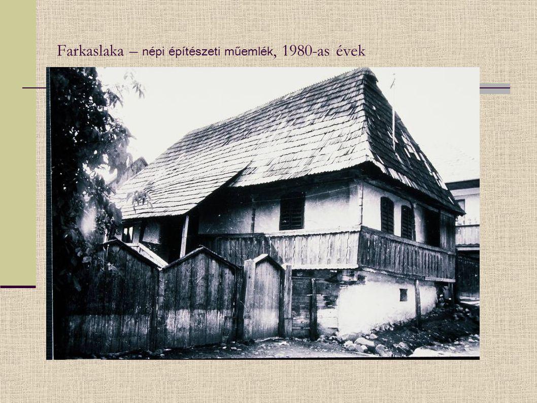 Farkaslaka – népi építészeti műemlék, 1980-as évek