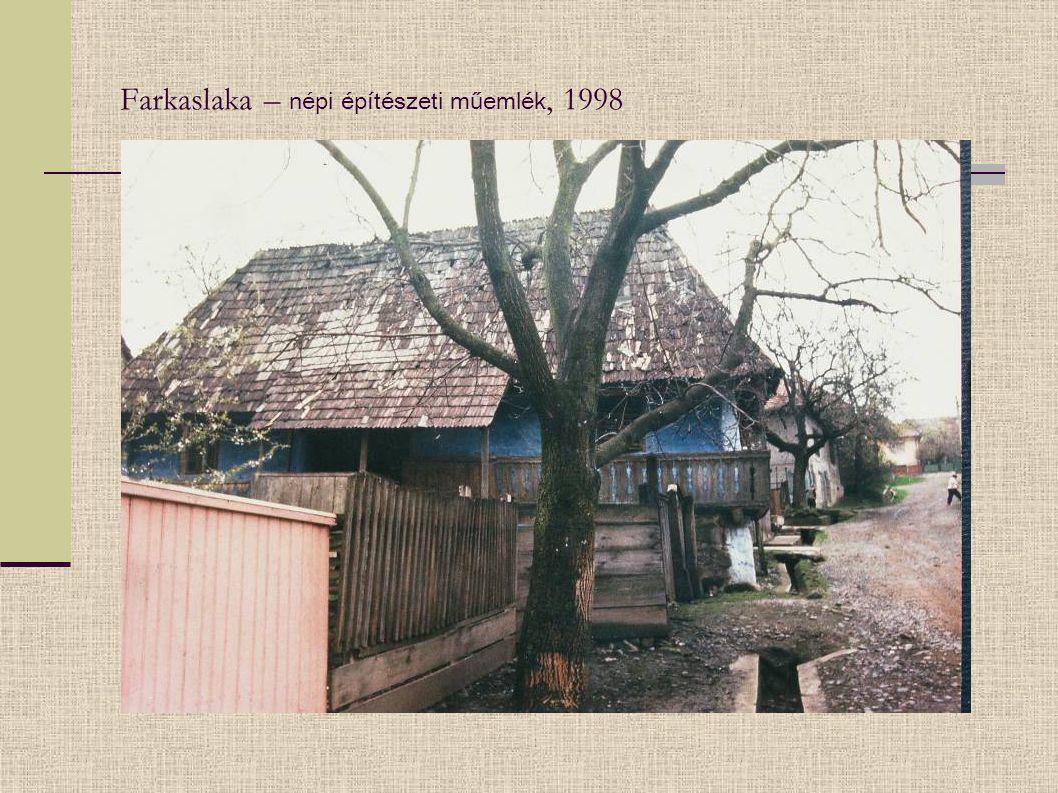 Farkaslaka – népi építészeti műemlék, 1998