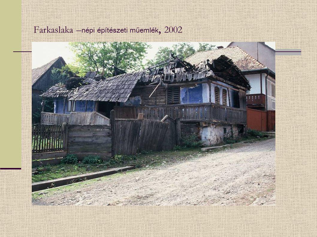 Farkaslaka – népi építészeti műemlék, 2002