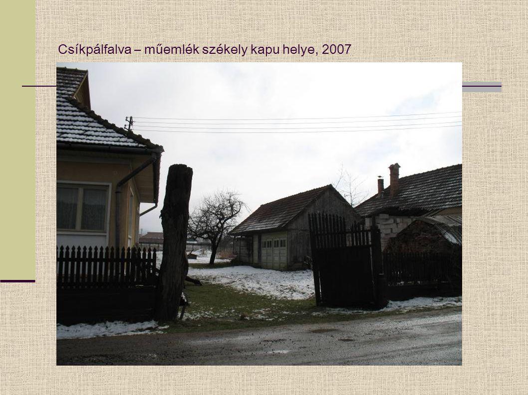 Csíkpálfalva – műemlék székely kapu helye, 2007