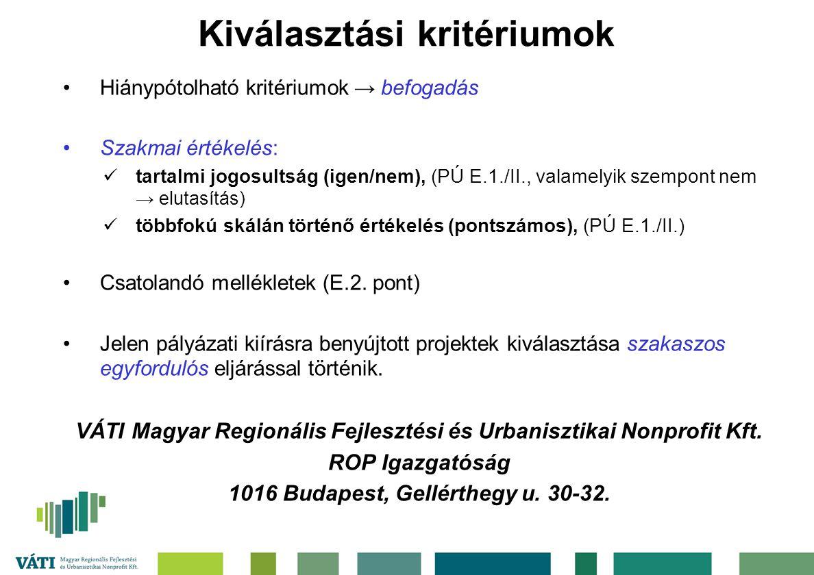 Kiválasztási kritériumok Hiánypótolható kritériumok → befogadás Szakmai értékelés: tartalmi jogosultság (igen/nem), (PÚ E.1./II., valamelyik szempont