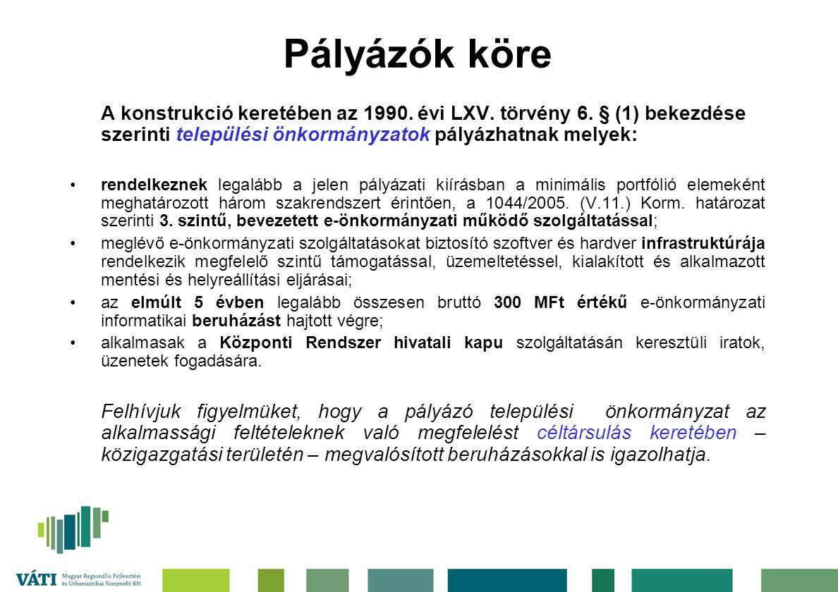 Pályázók köre A konstrukció keretében az 1990. évi LXV. törvény 6. § (1) bekezdése szerinti települési önkormányzatok pályázhatnak melyek: rendelkezne
