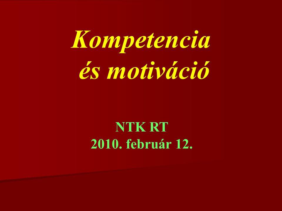 Kompetencia és motiváció NTK RT 2010. február 12.