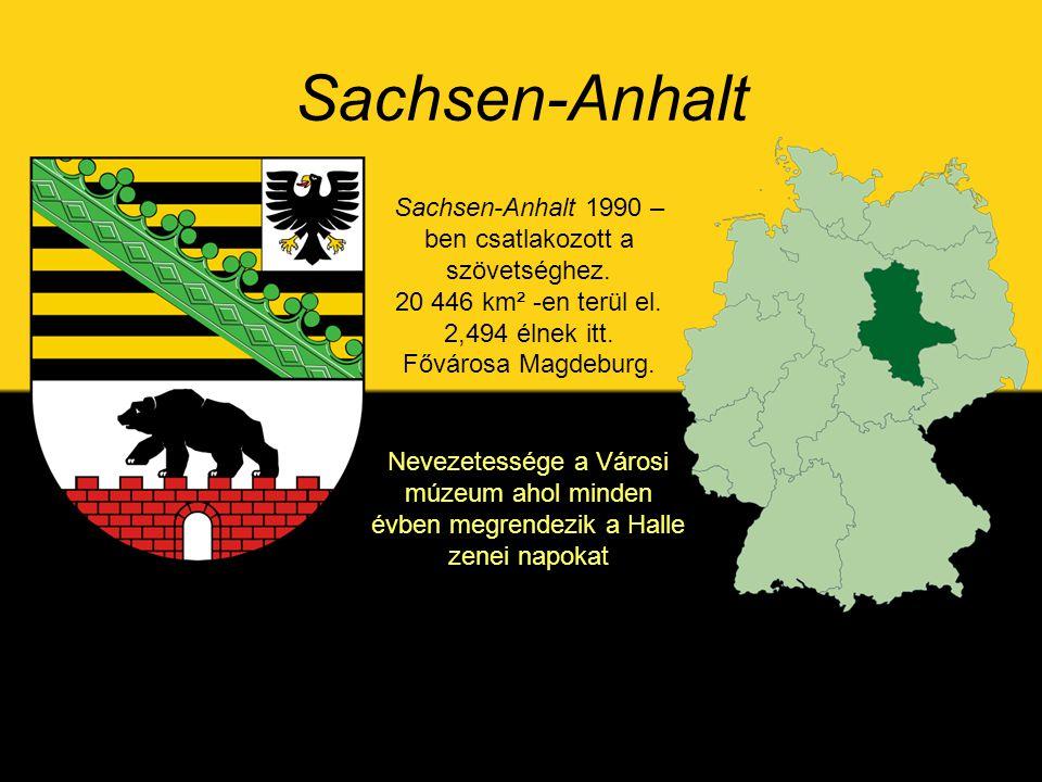 Sachsen-Anhalt Nevezetessége a Városi múzeum ahol minden évben megrendezik a Halle zenei napokat Sachsen-Anhalt 1990 – ben csatlakozott a szövetséghez.