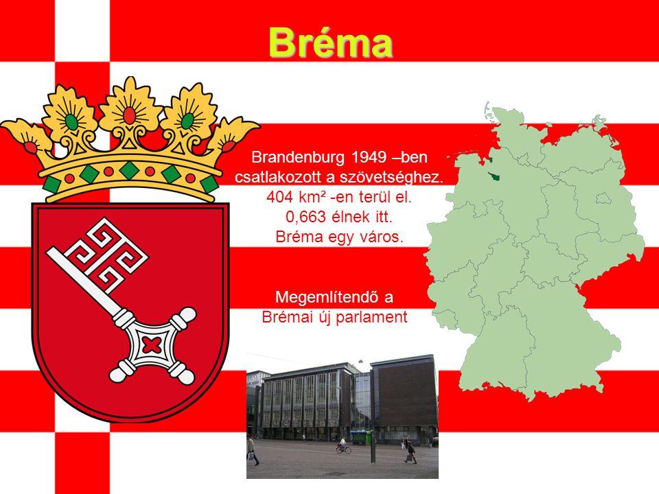 Bréma Brandenburg 1949 –ben csatlakozott a szövetséghez.