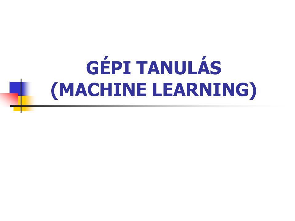 GÉPI TANULÁS 2 GÉPI TANULÁS Motiváció tudásalapú rendszerek fejlesztése és tökéletesítése általános tanulási modellek felállítása emberi tanulási folyamat modellezése Tanulás tudás gyűjtési és/vagy manipulálási folyamat eredménye: jobb működés egy feladat végrehajtásából származó tapasztalat alapján
