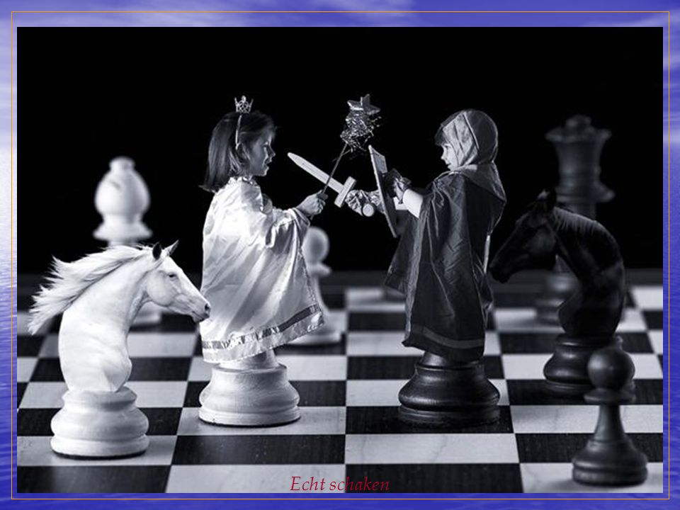 Echt schaken