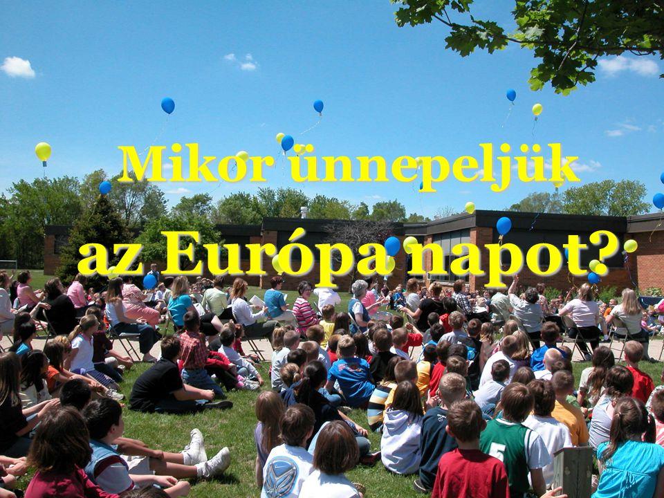 Mikor ünnepeljük az Európa napot?
