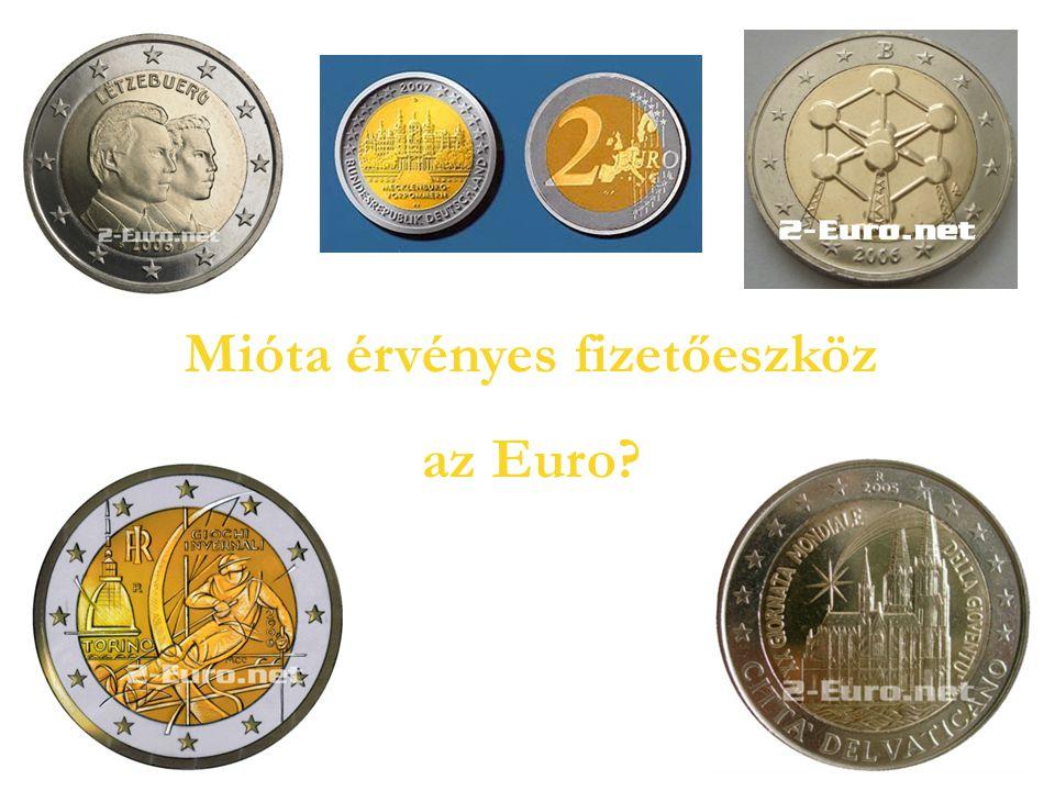Mióta érvényes fizetőeszköz az Euro?