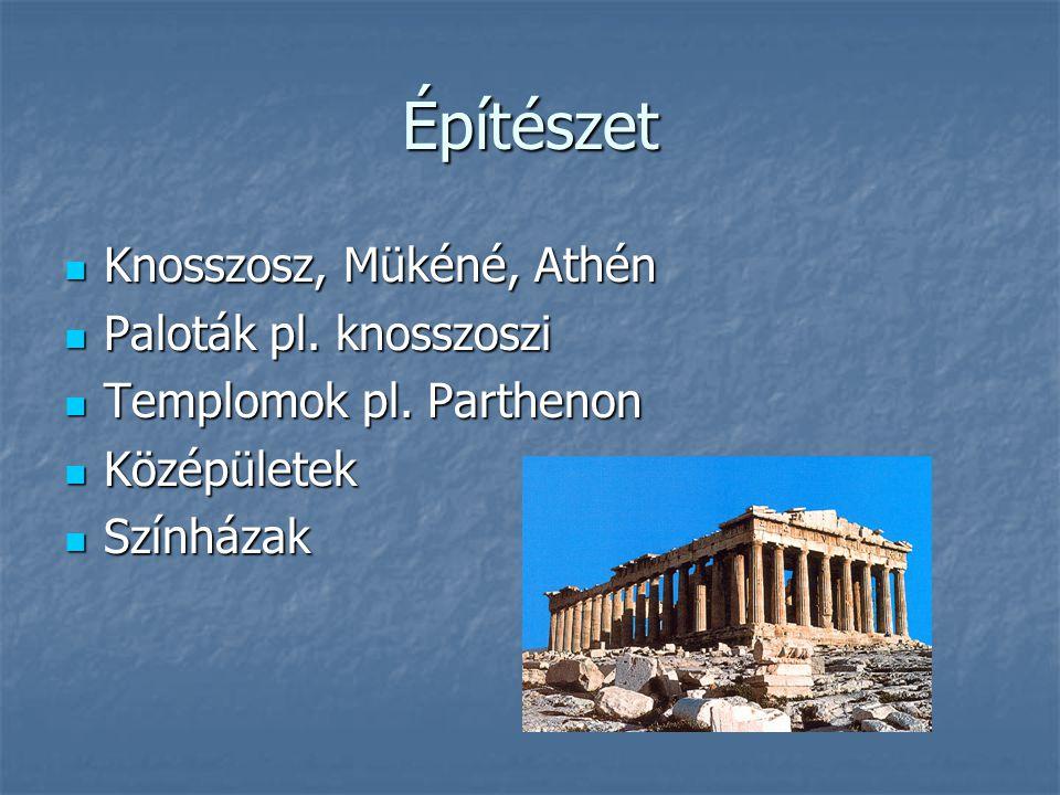 Építészet Knosszosz, Mükéné, Athén Knosszosz, Mükéné, Athén Paloták pl.
