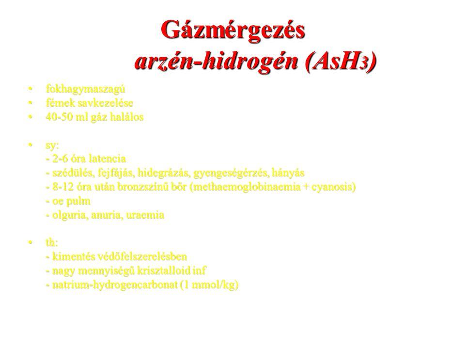 Gázmérgezés arzén-hidrogén (AsH 3 ) fokhagymaszagúfokhagymaszagú fémek savkezelésefémek savkezelése 40-50 ml gáz halálos40-50 ml gáz halálos sy:sy: -