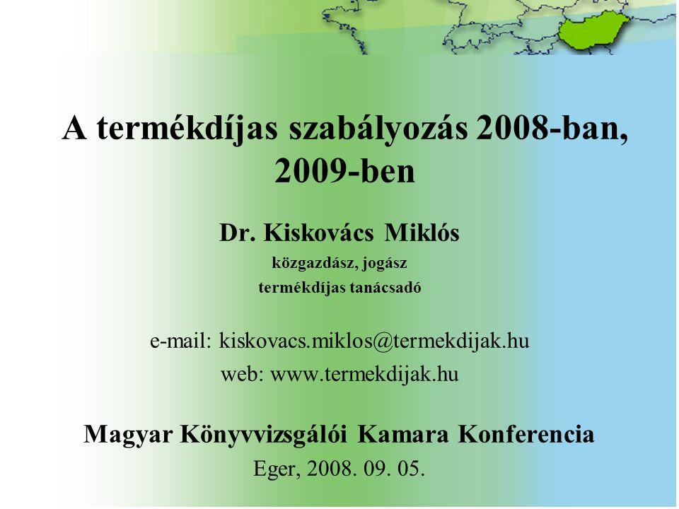 A termékdíjas szabályozás 2008-ban, 2009-ben Dr.