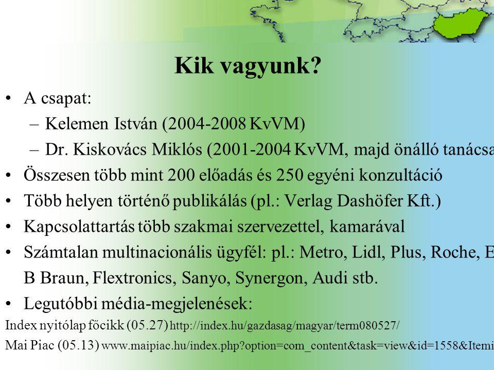 Kik vagyunk. A csapat: –Kelemen István (2004-2008 KvVM) –Dr.