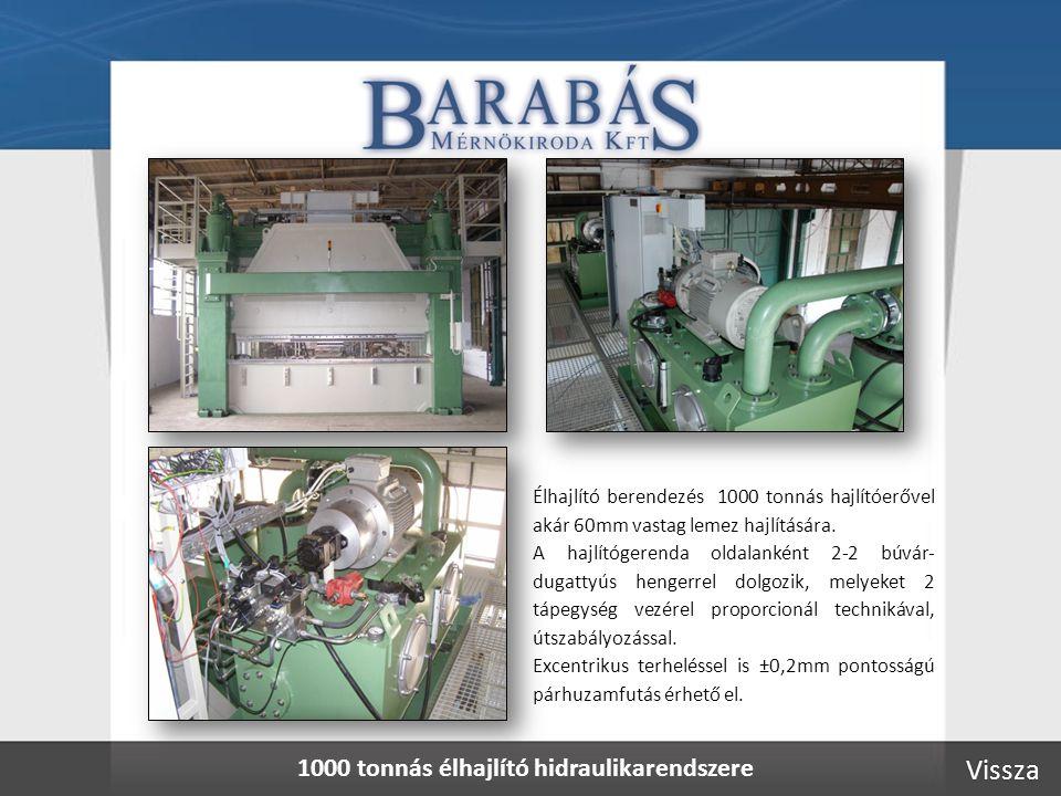 1000 tonnás élhajlító hidraulikarendszere Élhajlító berendezés 1000 tonnás hajlítóerővel akár 60mm vastag lemez hajlítására.