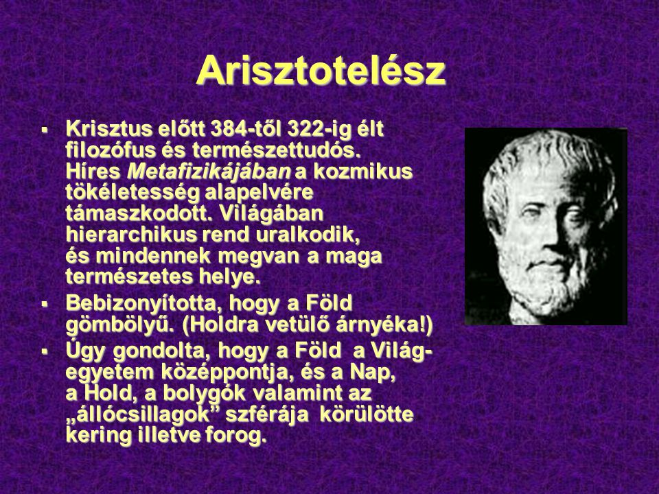  Krisztus előtt 384-től 322-ig élt filozófus és természettudós.
