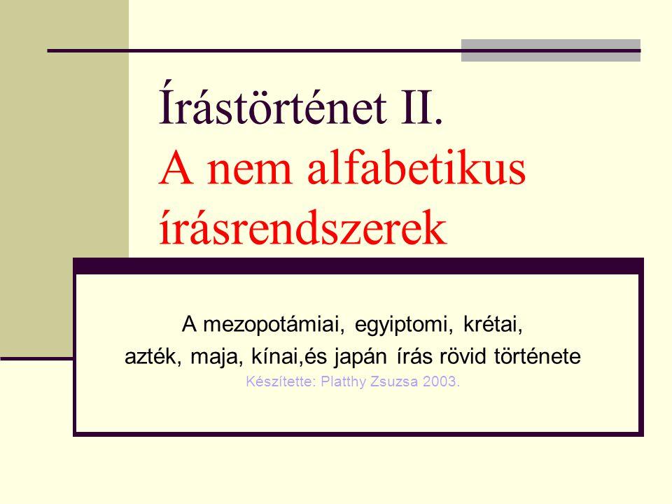 Írástechnikai sajátosságok Írófelület: bambuszrúd, selyem, Papír ( Kr.u.