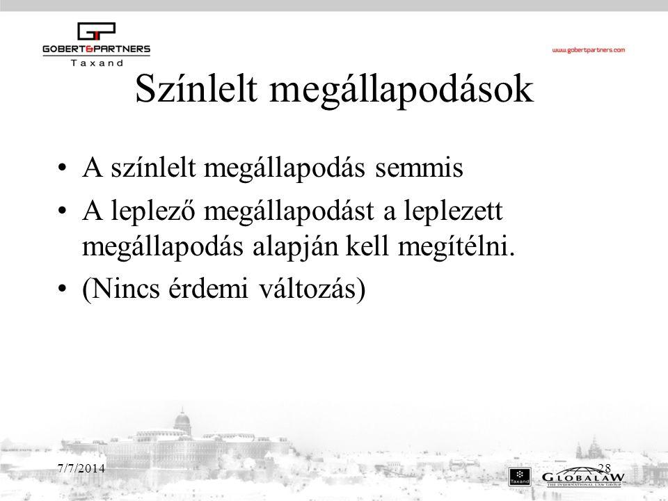 7/7/201428 Színlelt megállapodások A színlelt megállapodás semmis A leplező megállapodást a leplezett megállapodás alapján kell megítélni.