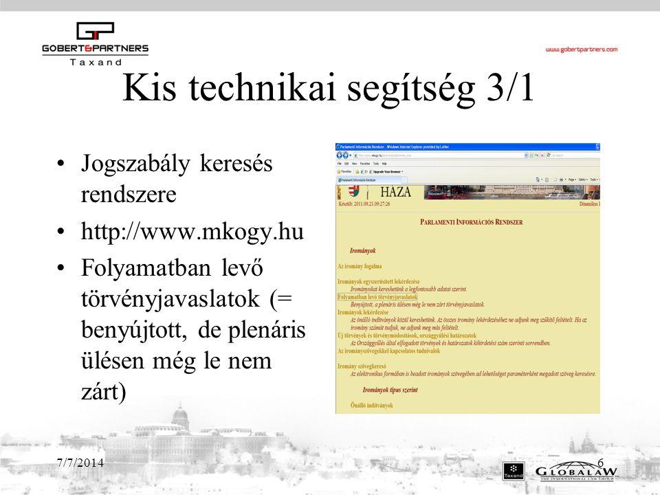 7/7/20147 Kis technikai segítség 3/2 Általános vita Módosító indítványok Bizottságok Részletes vita Egyéni módosító indítványok Egységes szerkezet.